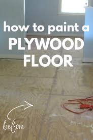 how to cut through subfloor amazing painted plywood subfloor a how to