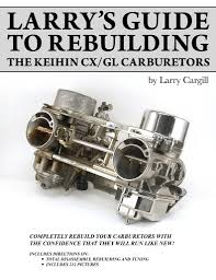 larry u0027s guide to rebuilding the cx gl carburetors honda cx500
