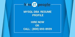 Mysql Dba Resume Sample by Mysql Dba Resume Profile Hire It People We Get It Done