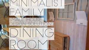 small space dining room minimalist family small space dining room solutions youtube