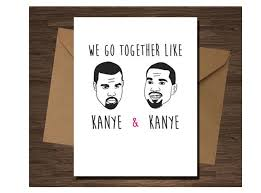 kanye valentines card which is probably even more than kanye and 17 valentines