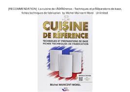 cuisine de reference michel maincent recommendation la cuisine de référence techniques et préparation