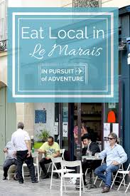 eat local in le marais our guide to our favorite neighborhood in