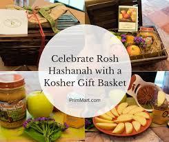Kosher Gift Baskets Celebrate Rosh Hashanah With A Kosher Gift Basket Prim Mart