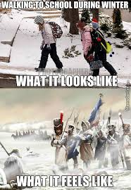 Bad Weather Meme - there is no bad weather only bad clothing ha take a walkabout