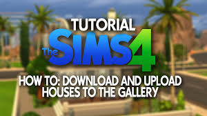 the sims 4 tutorial how to upload and download from the gallery