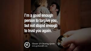 He Loves Me Not Quotes by 60 Quotes On Cheating Boyfriend And Lying Husband