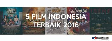 film indonesia 2017 desember anaknonton com on twitter 5 film indonesia terbaik 2016 pilihan