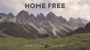 home free how great thou art youtube