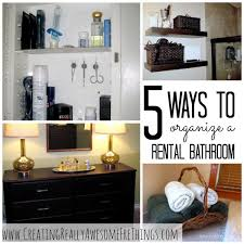 organizing your apartment 5 ways to organize your rental bathroom rental bathroom super