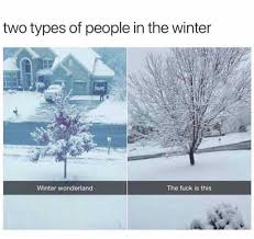 Fuck People Meme - dopl3r com memes two types of people in the winter winter