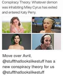 Conspiracy Theorist Meme - conspiracy theory whatever demon was inhabiting miley cyrus has