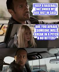 Baseball Bat Meme - keep a baseball bat under my bed just in case are you afraid