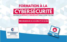 chambre de commerce et d industrie bordeaux devenez le référent cybersécurité dans votre tpe pme un