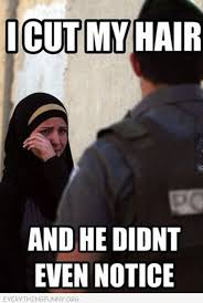 Burka Meme - funny caption woman wearing burka cut my hair and he didn t even