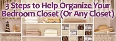 tips for organizing your bedroom 3 steps to help organize your bedroom closet or any closet clean