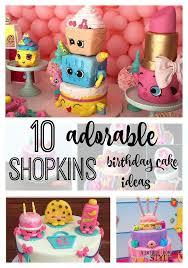 10 adorable shopkins birthday cake ideas vintage romance style