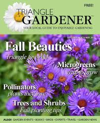 triangle gardener magazine your local guide to enjoyable