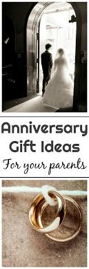 anniversary gifts for parents your parents anniversary is coming up 7 gifts that show you