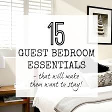 bedroom essentials guest bedroom essentials that will make them want to stay