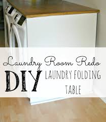table over washer and dryer laundry room redo diy laundry folding table little vintage cottage