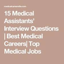 best job in the medical field list of medical assistant interview questions to be prepared to