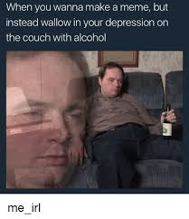 Depressed Guy Meme - when you wanna make a meme but instead wallow in your depression