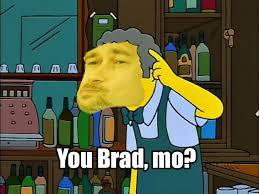 you brad mo u mad know your meme