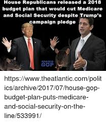 Gop Meme - house republicans released a 2018 budget plan that would cut