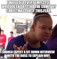 Christmas Party Meme - black girl wat meme imgflip