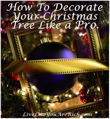 how to decorate your christmas tree like a pro live like you