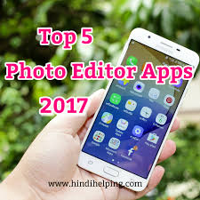 the best photo editing apps for android hindi me hindi helping