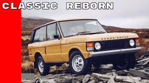 original range rover interior 1978 range rover classic reborn youtube