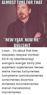 New Year New Me Meme - almost time for that new year new me bullshit lmao it s about that