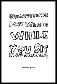 Armchair Breastfeeding Breastfeeding Lose Weight While You Sit In An Armchair Quotes
