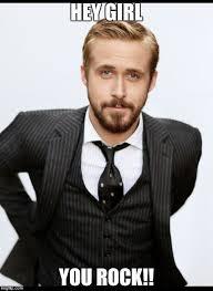Ryan Gosling Meme Generator - ryan gosling stylish meme generator imgflip pered chef by