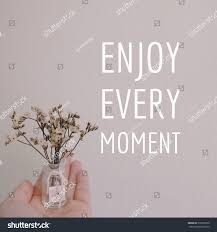 quote about life enjoy inspiration motivation quote about life stock photo 572298370