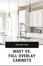hinges for inset kitchen cabinet doors the pros and cons of inset cabinets vs overlay