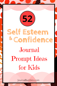 sample essay about myself for kids 52 journal prompts for kids on self esteem confidence self esteem confidence journal prompts for kids