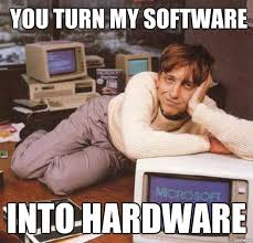 Bill Gates Memes - software into hardware bill gates know your meme