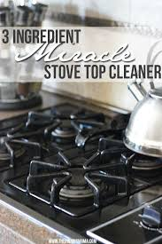 how to remove grease from the top of kitchen cabinets 3 ingredient miracle stove top cleaner stove top cleaner