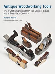Woodworking Shows 2013 Uk by Antique Woodworking Tools The Official Site For David Russell U0027s Book