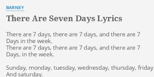 there are seven days lyrics by barney there are 7 days