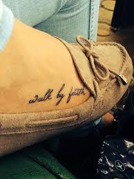 Meaningful Quote Tattoo Ideas Tattoo Ideas Small Walk By Faith Foot Shoes Tattoo Ideas