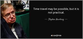is time travel possible images Stephen hawking quote time travel may be possible but it is not jpg