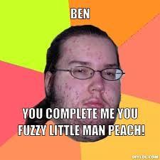 Creeper Meme Generator - butthurt dweller meme generator ben you complete me you fuzzy