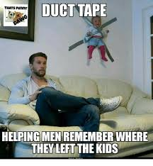 Meme Tape - duct ducttape tape thats funny helping men remember where helping