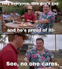 Too Gay Meme - people make too big of a deal about being gay meme by