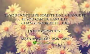 quotes by maya angelou about friendship don u0027t complain every day getting better