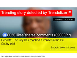 Now Trending Be Like Bill - reports the jury has reached a verdict in the bill cosby trial